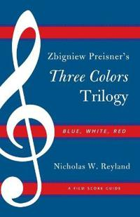 Zbigniew Preisner's Three Colors Trilogy: Blue, White, Red