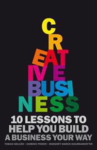Creative Business: 10 lessons to help you build a business your way
