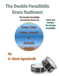 The Double Paradiddle Drum Rudiment: The Double Paradiddle Around the Drum Set