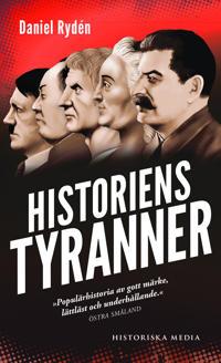 Historiens tyranner : en berättelse om diktatorer, despoter och auktoritära
