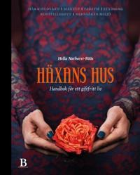 Häxans hus : handbok för ett giftfritt liv