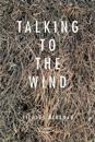 Talking with the Wind