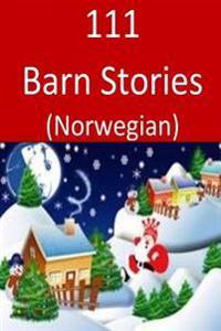 111 Barn Stories (Norwegian) - Norina Parker   Ridgeroadrun.org