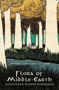Flora of Middle-Earth: Plants of J.R.R. Tolkien's Legendarium