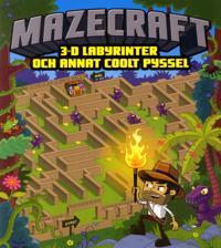 Mazecraft : 3-D labyrinter och annat coolt pyssel