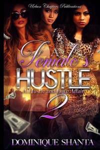 A Female's Hustle 2: A Hustle and Love Affair