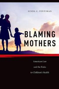 Blaming Mothers