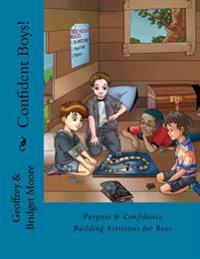 Confident Boys!: Purpose & Confidence Building Activities for Boys