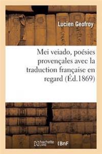 Mei Veiado, Poesies Provencales Avec La Traduction Francaise En Regard