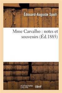 Mme Carvalho: Notes Et Souvenirs