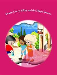 Penny, Lavvy, Kikky and the Magic Stones.