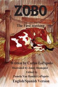 Zobo English/Spanish Version: The First Mustang English/Spanish Version