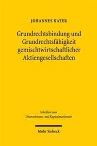 Grundrechtsbindung Und Grundrechtsfahigkeit Gemischtwirtschaftlicher Aktiengesellschaften: Folgenanalyse Unter Besonderer Beachtung Der Position Der P