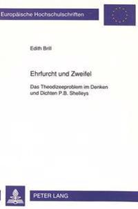 Ehrfurcht Und Zweifel: Das Theodizeeproblem Im Denken Und Dichten P.B. Shelleys