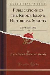 Publications of the Rhode Island Historical Society, Vol. 1