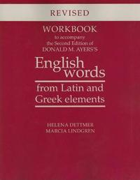 Donald M. Ayers's English Words from Latin and Greek Elements