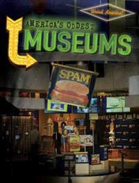 America's Oddest Museums