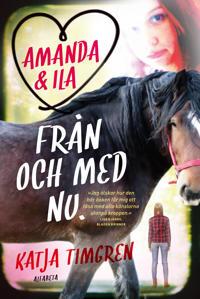 Amanda & Ila. Från och med nu