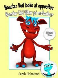 Monster Red looks at opposites - Monster Röd tittar på motsatser - Bilingual Edition