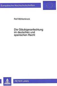 Die Glaeubigeranfechtung Im Deutschen Und Spanischen Recht: Eine Rechtsvergleichende Betrachtung Der Glaeubigeranfechtung Innerhalb Und Ausserhalb Des