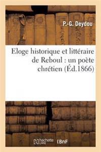 Eloge Historique Et Litt�raire de Reboul