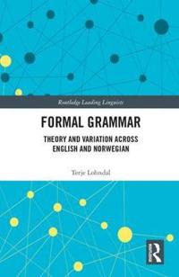 Formal Grammar: Theory and Variation Across English and Norwegian