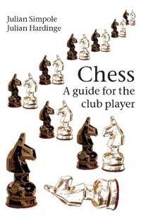 Chess: A Guide for the Club Player