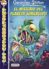 Los Cosmorratones 6. El Misterio del Planeta Sumergido