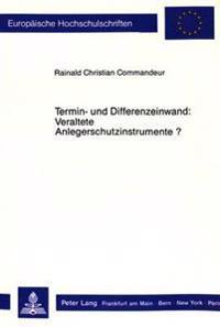 Termin- Und Differenzeinwand: Veraltete Anlegerschutzinstrumente?