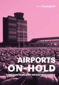 Airports on hold - towards resilient infrastructures