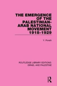 The Emergence of the Palestinian-Arab National Movement, 1918-1929
