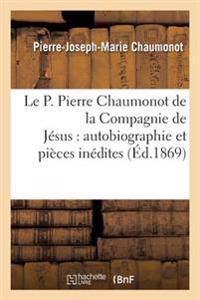 Le P. Pierre Chaumonot de la Compagnie de Jesus