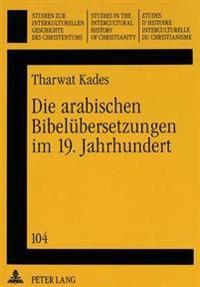 Die Arabischen Bibeluebersetzungen Im 19. Jahrhundert