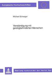 Verstaendigung Mit Geistigbehinderten Menschen: Zur (Sonder-) Paedagogischen Relevanz Transzendental-Pragmatischer Reflexion