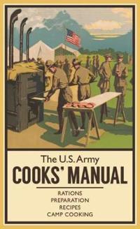 The U.s. Army Cooks' Manual