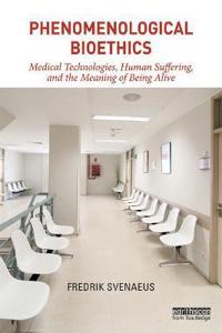 Phenomenological Bioethics
