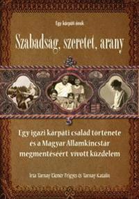 Egy Karpati Enek: Szabadsag, Szeretet, Arany