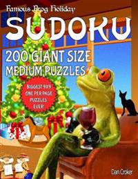 Famous Frog Holiday Sudoku 200 Giant Size Medium Puzzles, the Biggest 9 X 9 One Per Page Puzzles Ever!: Don't Be Bored Over the Holidays, Do Sudoku! M