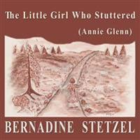 The Little Girl Who Stuttered (Annie Glenn)