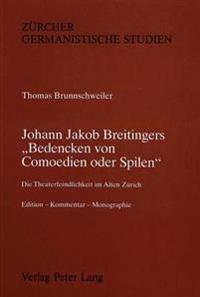 Johann Jakob Breitingers -Bedencken Von Comoedien Oder Spilen-