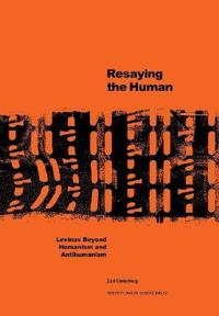 Resaying the human: Levinas beyond humanism and antihumanism