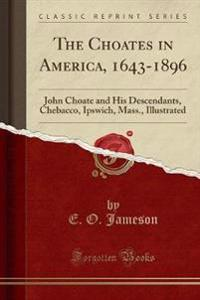 The Choates in America, 1643-1896