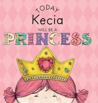 Today Kecia Will Be a Princess