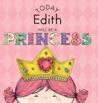 Today Edith Will Be a Princess