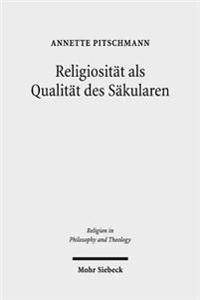 Religiositat ALS Qualitat Des Sakularen: Die Religionstheorie John Deweys
