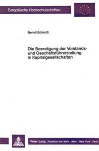 Die Beendigung Der Vorstands- Und Geschaeftsfuehrerstellung in Kapitalgesellschaften