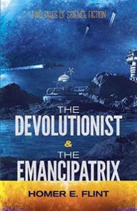 The Devolutionist & the Emancipatrix