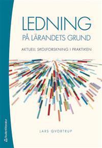 Ledning på lärandets grund : aktuell skolforskning i praktiken