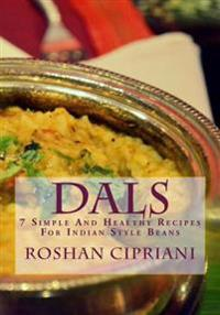 Dals: 7 Simple and Healthy Recipes for Indian Style Beans