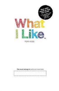 What I Like - For Kids